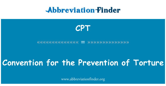 CPT: Convention for the Prevention of Torture