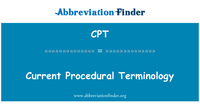 CPT: Current Procedural Terminology