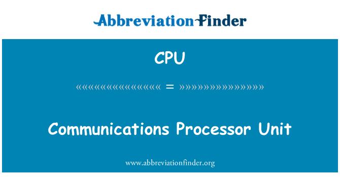 CPU: Communications Processor Unit