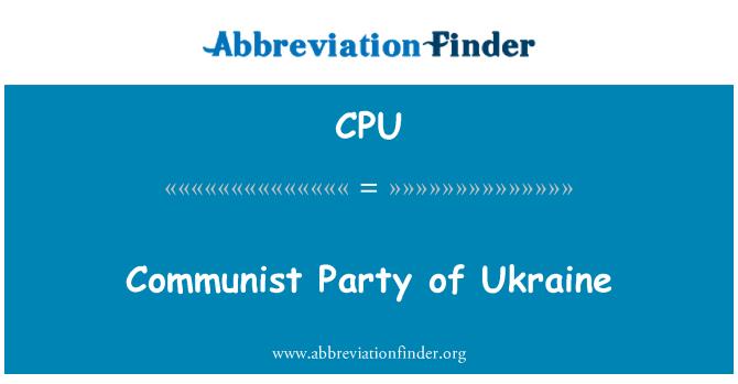 CPU: Communist Party of Ukraine