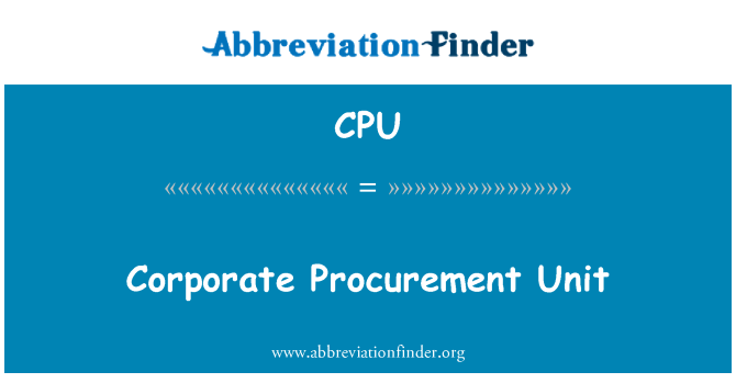 CPU: Corporate Procurement Unit