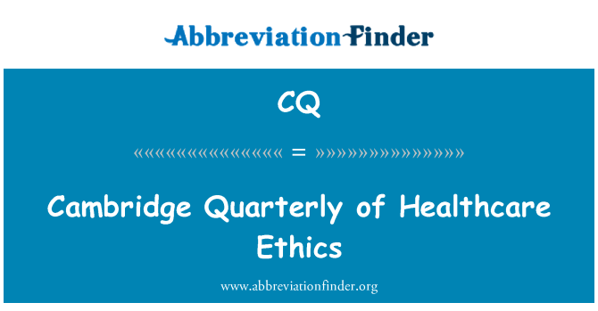 CQ: Cambridge Quarterly of Healthcare Ethics