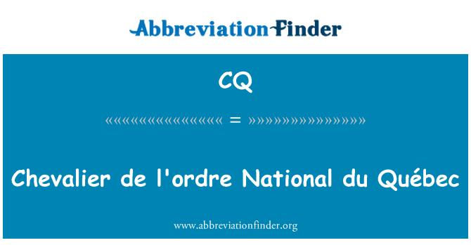 CQ: Chevalier de l'ordre National du Québec