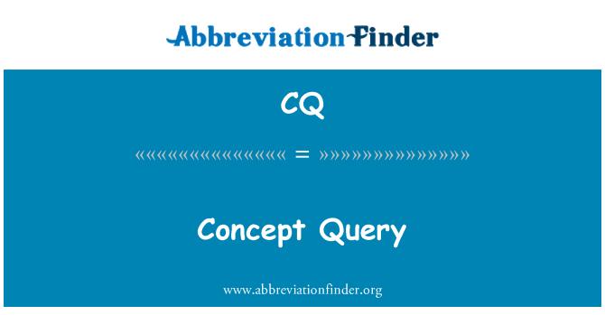 CQ: Concept Query