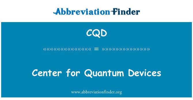 CQD: Center for Quantum Devices