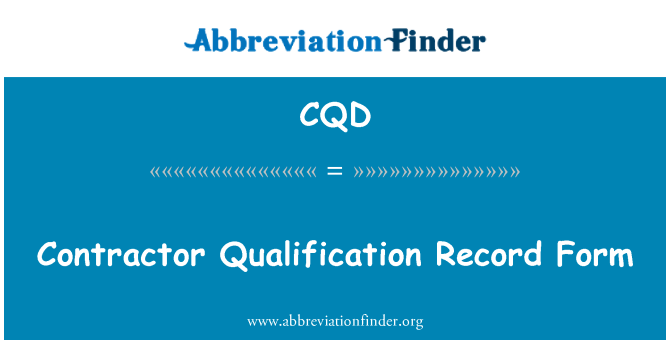 CQD: Contractor Qualification Record Form