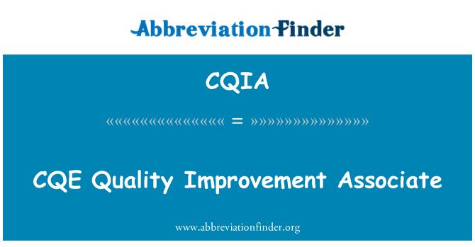 CQIA: CQE   Quality Improvement Associate