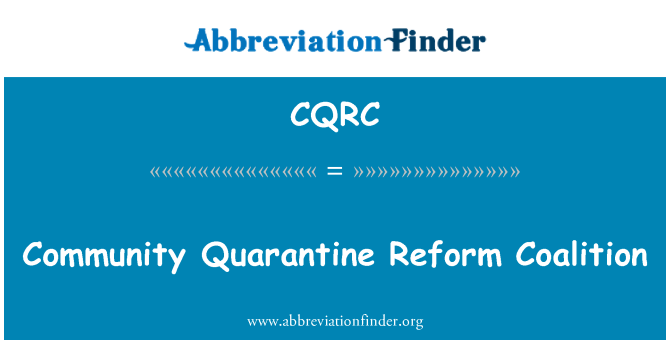 CQRC: Community Quarantine Reform Coalition