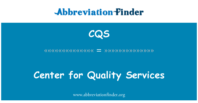 CQS: Center for Quality Services