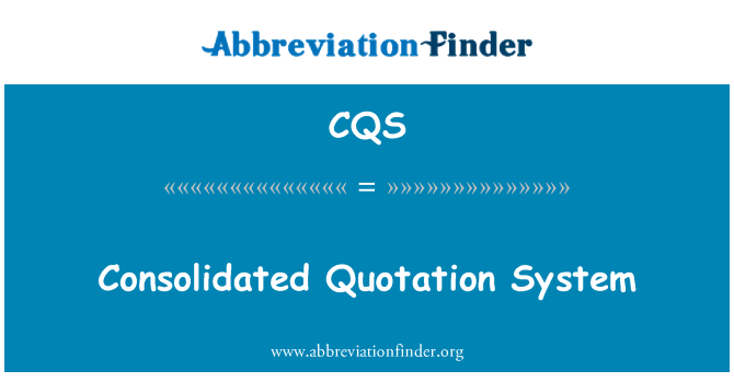 CQS: Consolidated Quotation System