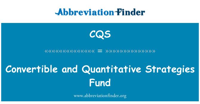 CQS: Convertible and Quantitative Strategies Fund