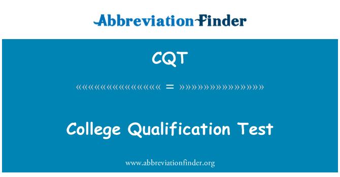 CQT: College Qualification Test