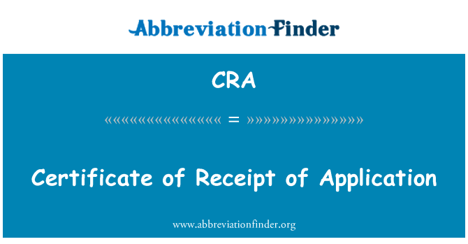 CRA: Certificate of Receipt of Application