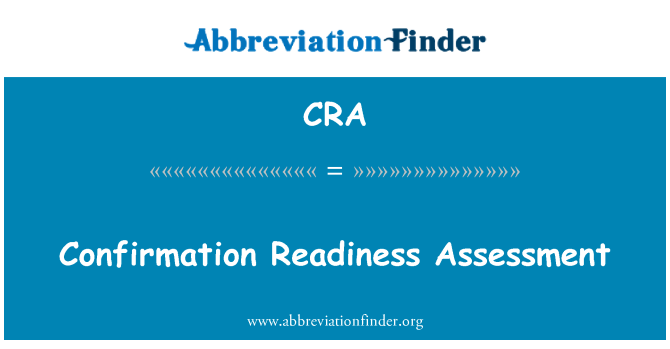CRA: Confirmation Readiness Assessment