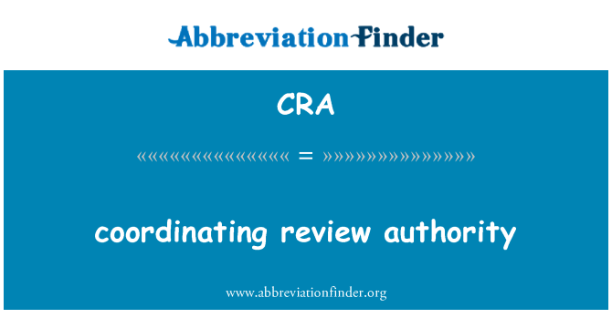 CRA: coordinating review authority