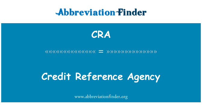 CRA: Credit Reference Agency