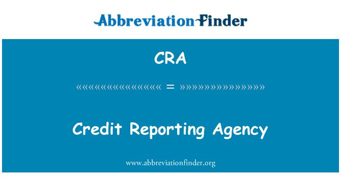 CRA: Credit Reporting Agency
