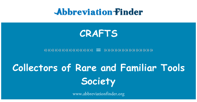CRAFTS: Collectors of Rare and Familiar Tools Society