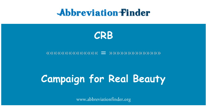 CRB: Campaign for Real Beauty