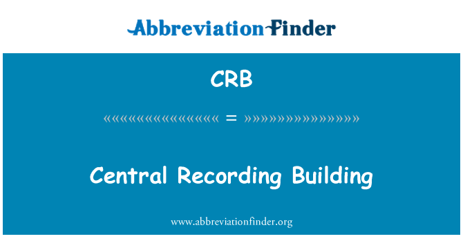 CRB: Central Recording Building