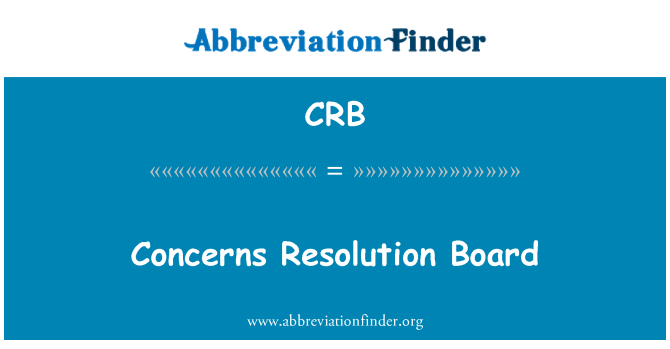 CRB: Concerns Resolution Board