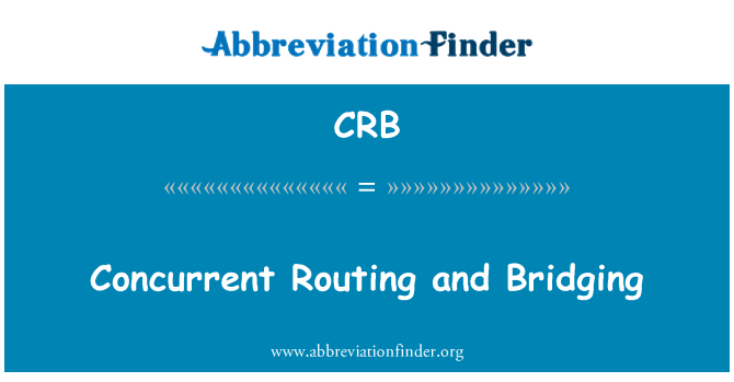 CRB: Concurrent Routing and Bridging