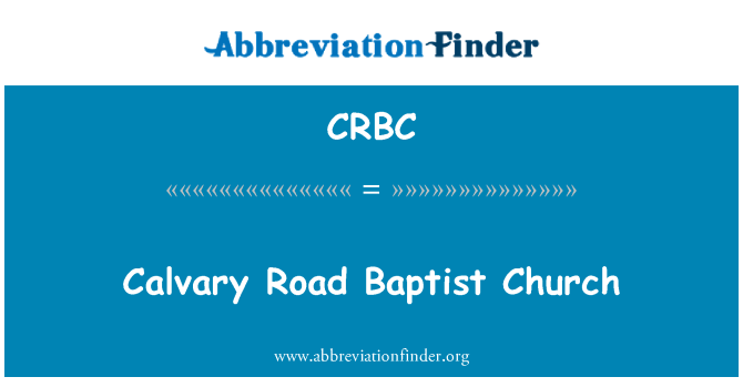 CRBC: Calvary Road Baptist Church