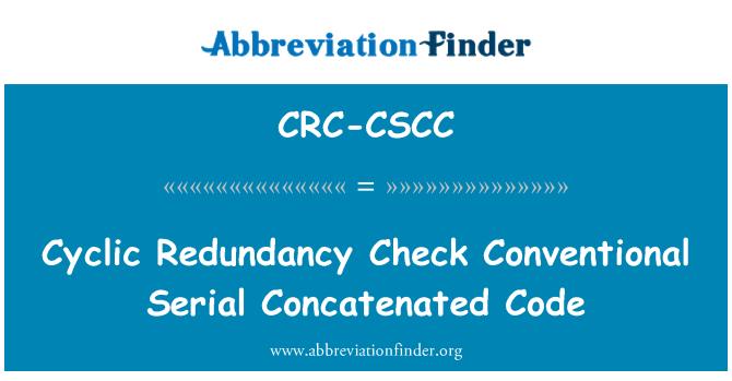 CRC-CSCC: Cyclic Redundancy Check Conventional Serial Concatenated Code