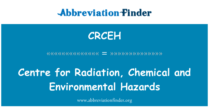 CRCEH: Centre for Radiation, Chemical and Environmental Hazards