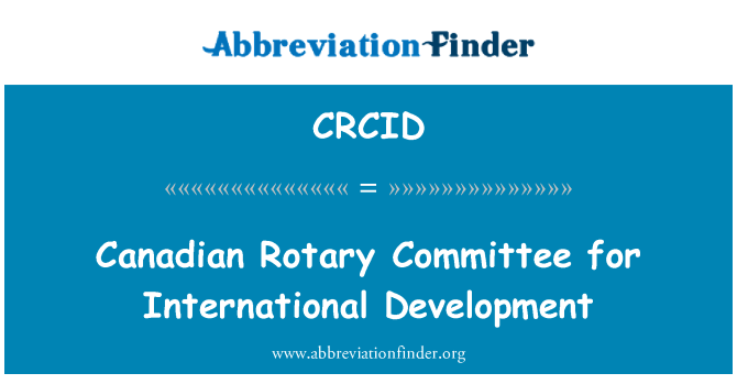 CRCID: Canadian Rotary Committee for International Development