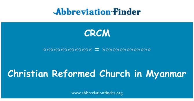 CRCM: Christian reformeeritud kirik Myanmaris