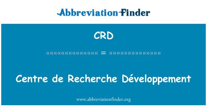 CRD: Centre de Recherche Développement