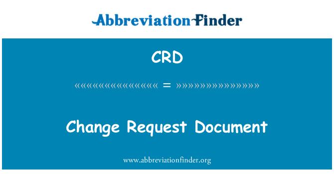 CRD: Change Request Document