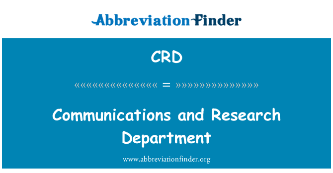 CRD: Communications and Research Department