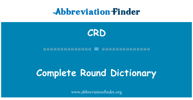 CRD: Complete Round Dictionary