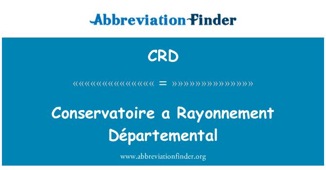 CRD: Conservatoire a Rayonnement Départemental