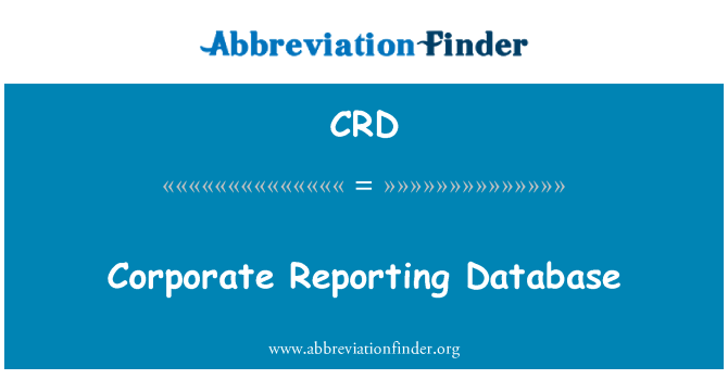 CRD: Corporate Reporting Database