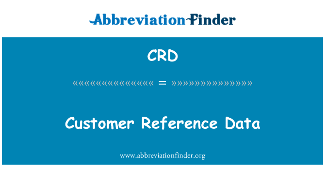 CRD: Customer Reference Data