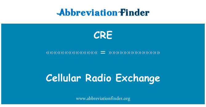 CRE: Cellular Radio Exchange