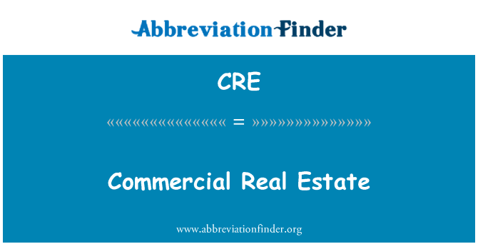 CRE: Commercial Real Estate