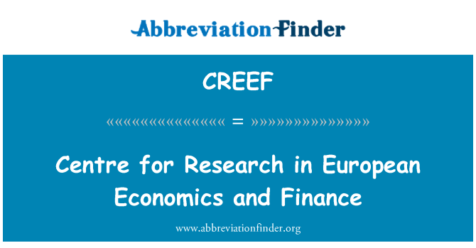 CREEF: Centre for Research in European Economics and Finance