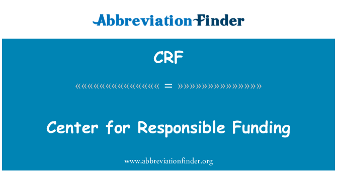 CRF: Center for Responsible Funding