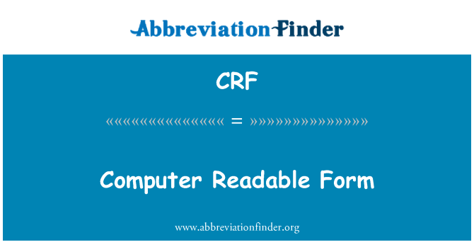 CRF: Computer Readable Form