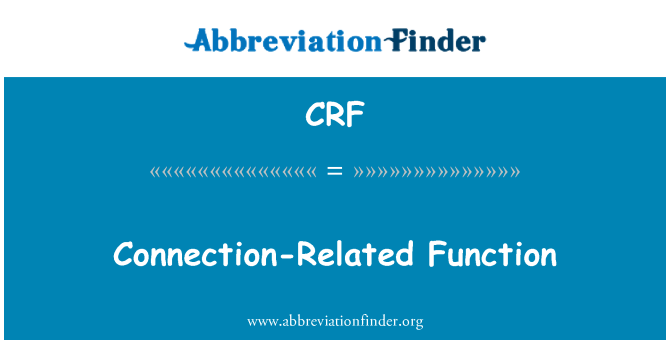 CRF: Connection-Related Function