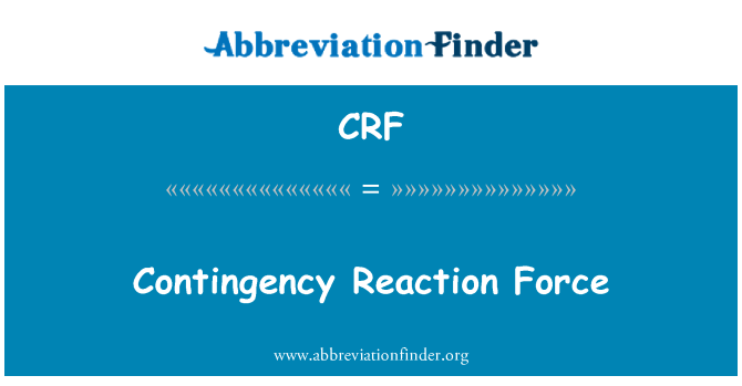 CRF: Contingency Reaction Force