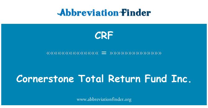 CRF: Cornerstone Total Return Fund Inc.