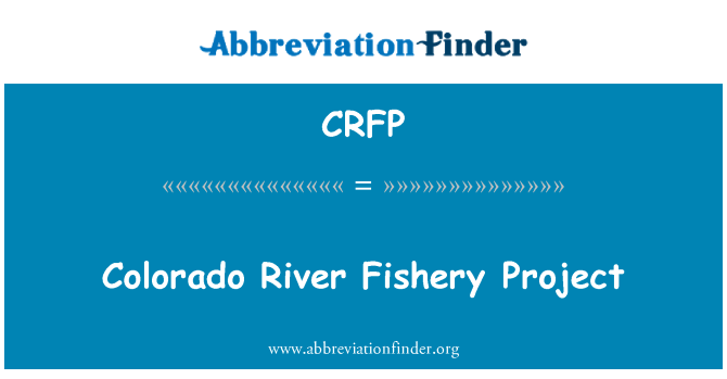 CRFP: Colorado River Fishery Project
