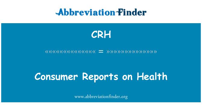 CRH: Consumer Reports on Health