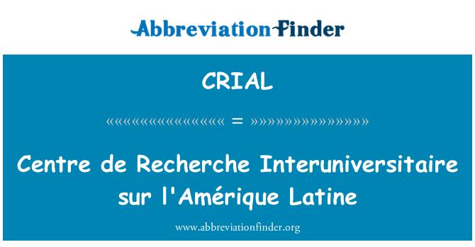 CRIAL: Centre de Recherche Interuniversitaire sur l'Amérique Latine