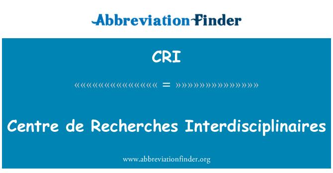 CRI: Centre de Recherches Interdisciplinaires